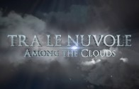 Tra Le Nuvole (Among the Clouds)