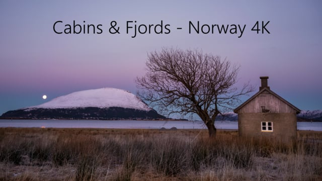 Cabins & Fjords – A Norway Fjordlapse timelapse in 4K